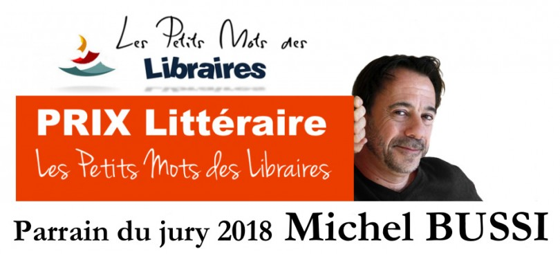 PRIX 2018 Les Petits Mots des Libraires - Parrain Michel BUSSI