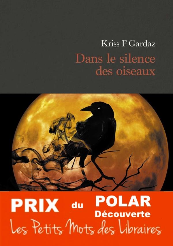 PRIX-2018-Dans-le-silence-des-oiseaux-Kriss-F-Gardaz-L-astre-bleu-editions