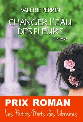 changer-l-eau-des-fleurs--Valerie-Perrin-Prix-Roman-2019