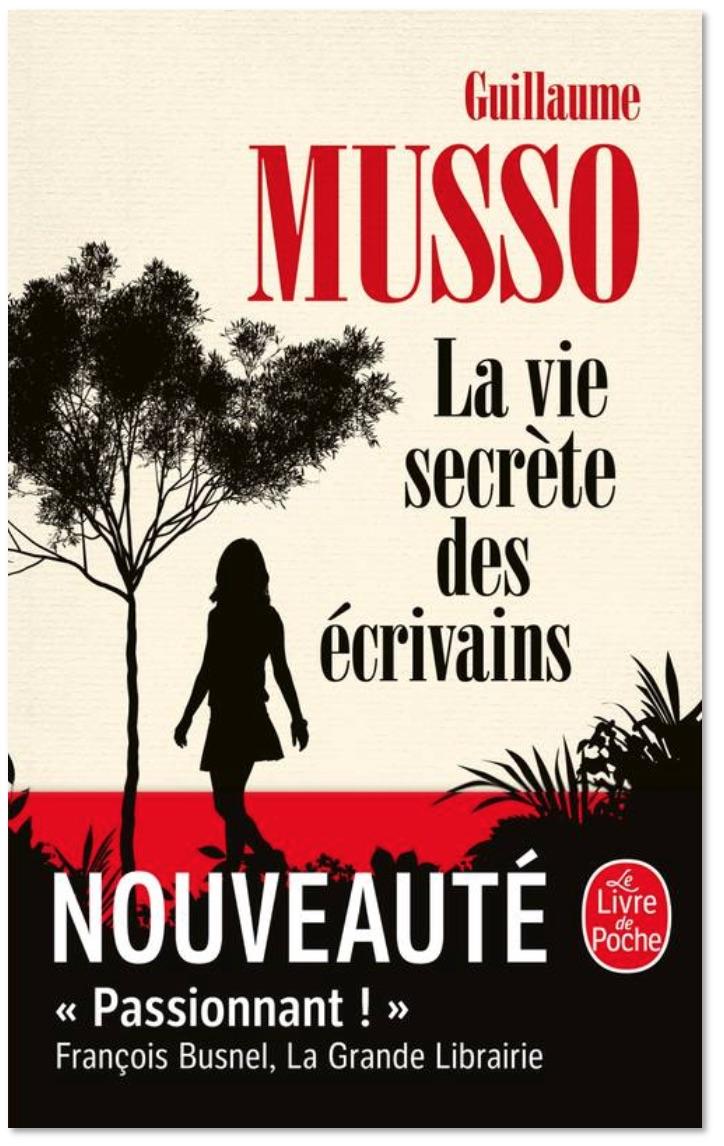 La vie secrète des écrivains de Guillaume Musso. Nouveauté poche, éditions Le Livre de Poche