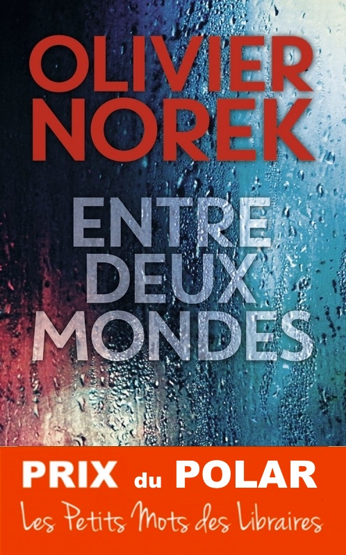PRIX-2018-Entre-deux-Mondes-Olivier-Norek