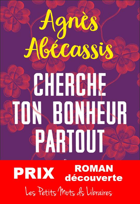 Cherche-ton-bonheur-partout-Agnes-Abecassis-Editions-Flammarion-Prix-Roman-decouverte-2020
