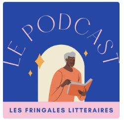 Podcast Les Fringales Littéraires