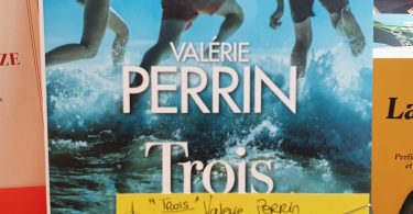 Trois de Valérie Perrin Editions Albin Michel