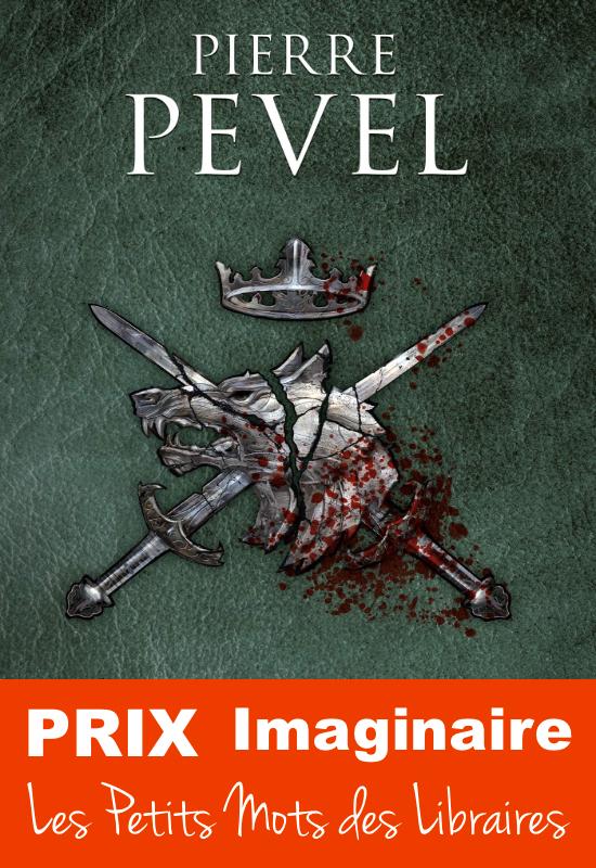 Haut-Royaume T4 L'Adversaire - Pierre Pevel - Editions Bragelone