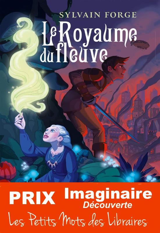 Le Royaume du fleuve - Sylvain Forge - Editions Michel Lafon - 2021
